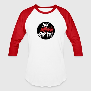 MayNothingStopYou baseball tee - Baseball T-Shirt