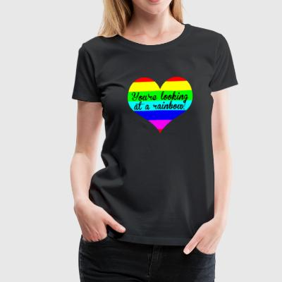 You're Looking At A Rainbow - Women's Premium T-Shirt