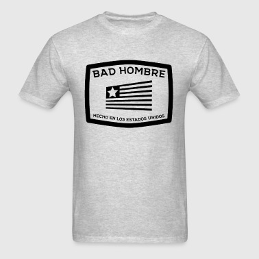 Bad Hombres - Men's T-Shirt