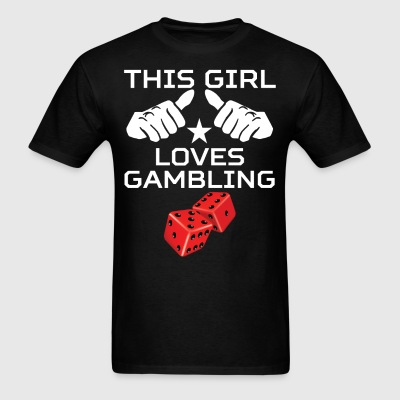 This Girl Loves Gambling Funny Red Dice - Men's T-Shirt