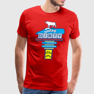 Men's Stay Dirty Premium Tee - Men's Premium T-Shirt