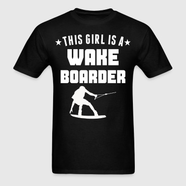 This Girl Is A Wakeboarder Wakeboarding - Men's T-Shirt