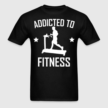 Addicted To Fitness Treadmill Training - Men's T-Shirt