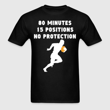 80 Minutes 15 Positions No Protection Funny Rugby - Men's T-Shirt