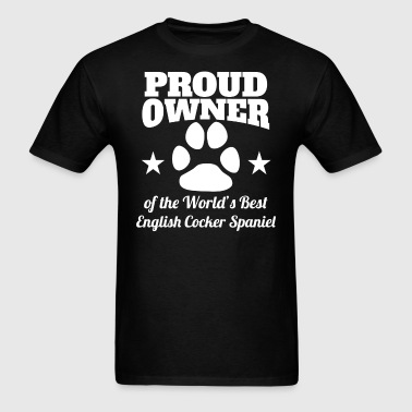 Owner Of The World's Best English Cocker Spaniel - Men's T-Shirt