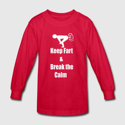 keep fart & break the calm - Kids' Long Sleeve T-Shirt