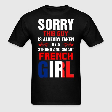 Sorry This Guy Is Already Taken By A Strong And Sm - Men's T-Shirt