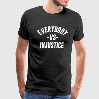 everybody-vs-injustice - Men's Premium T-Shirt