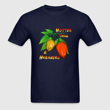 Hotter Than a Habanero - Men's T-Shirt