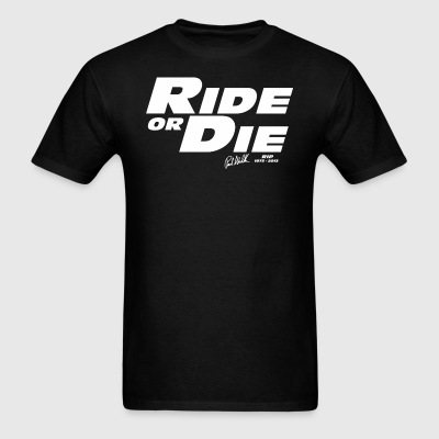 Ride Or Die - Men's T-Shirt