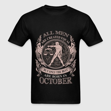 Men the best are born in October - Men's T-Shirt