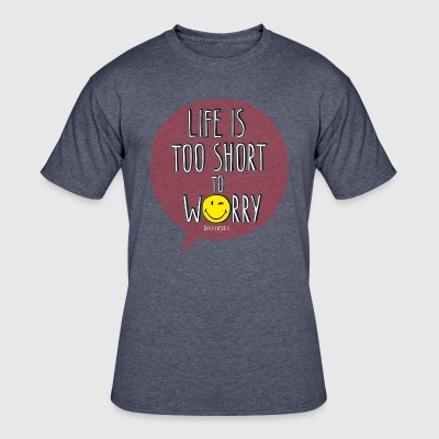 SmileyWorld Quotes Life Is Too Short To Worry - Men's 50/50 T-Shirt