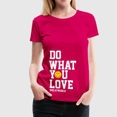 SmileyWorld Do What You Love - Women's Premium T-Shirt