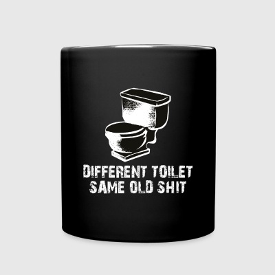 DIFFERENT TOILET SAME OLD SHIT - Full Color Mug