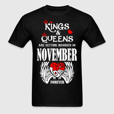 Kings & Queens Are Getting Married in November Tru - Men's T-Shirt