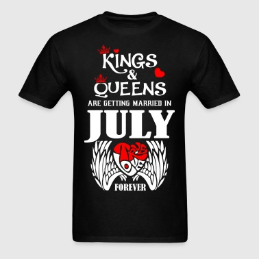 Kings & Queens Are Getting Married in July True Lo - Men's T-Shirt