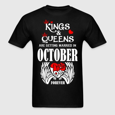 Kings & Queens Are Getting Married in October True - Men's T-Shirt