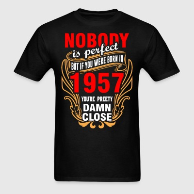 Nobody is Perfect But If You Were Born in 1957 You - Men's T-Shirt
