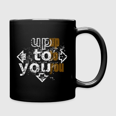 Up to you Mugs & Drinkware - Full Color Mug