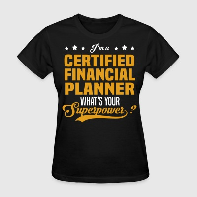 Certified Financial Planner - Women's T-Shirt