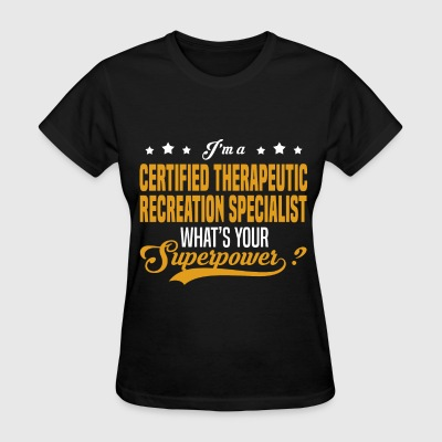 Certified Therapeutic Recreation Specialist - Women's T-Shirt