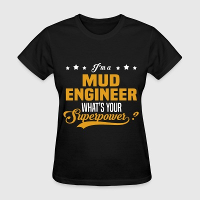 Mud Engineer - Women's T-Shirt