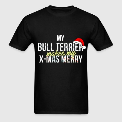 Bull Terrier - My Bull Terrier makes my X-mas marr - Men's T-Shirt