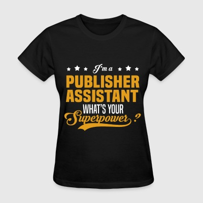 Publisher Assistant - Women's T-Shirt