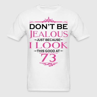 Don't be Jealous just because i look this good at T-Shirts - Men's T-Shirt