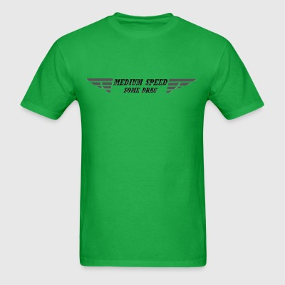Medium Speed Some Drag - Men's T-Shirt