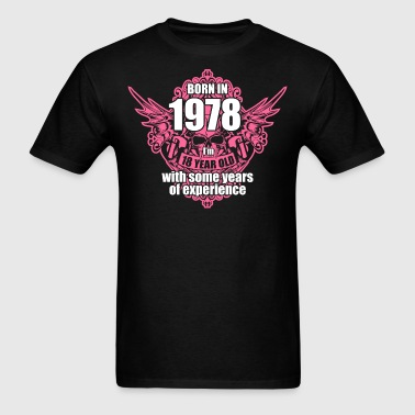 Born 1978 I'm 18 Year Old with some years of Exper - Men's T-Shirt