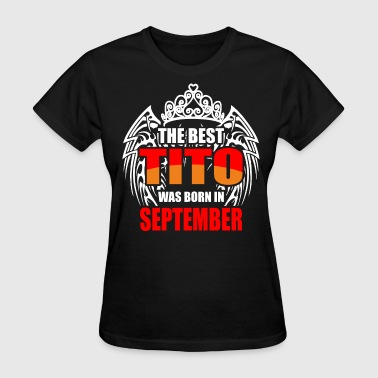 The Best Tito was Born in September - Women's T-Shirt
