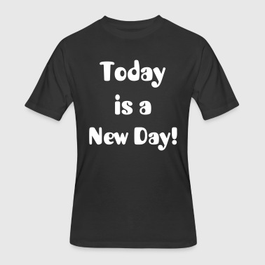 Today Is A New Day - Men's 50/50 T-Shirt