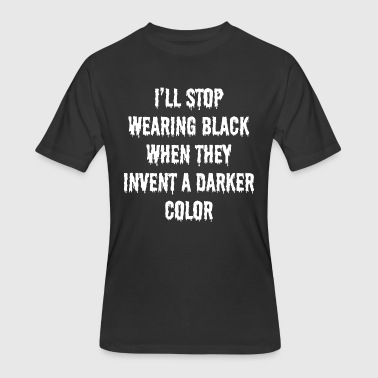 I'LL STOP WEARING BLACK WHEN THEY INVENT... - Men's 50/50 T-Shirt