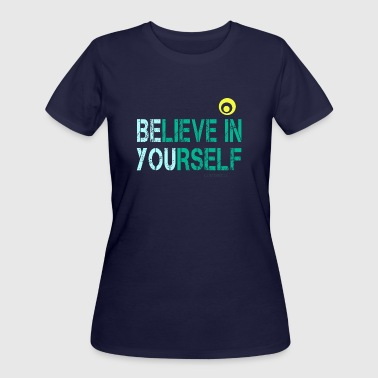 Believe in Yourself - Women's 50/50 T-Shirt