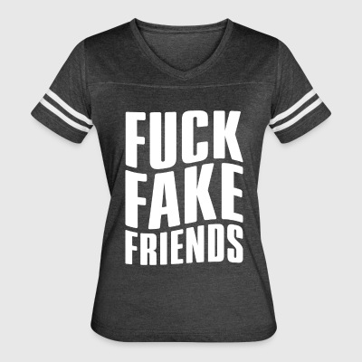 FUCK FAKE FRIENDS - Women's Vintage Sport T-Shirt