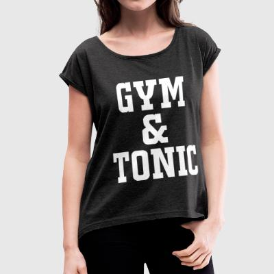 GYM & TONIC - Women's Roll Cuff T-Shirt