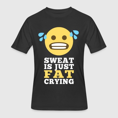 Sweat is Just Fat Crying - Men's 50/50 T-Shirt
