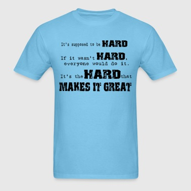 Expect it to be Hard - Men's T-Shirt