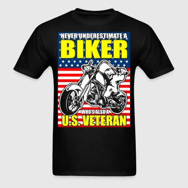 Never Underestimate a Biker who's Also a U.S. Vete - Men's T-Shirt