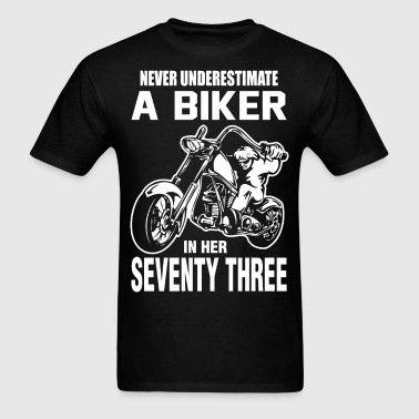 Never Underestimate A Biker in her Seventy Three - Men's T-Shirt