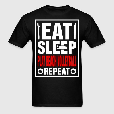 Eat Sleep Play Beach Volleyball Repeat - Men's T-Shirt