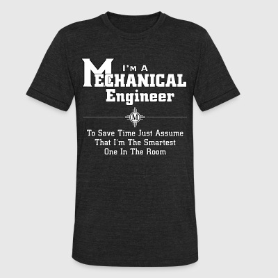 I'm A Mechanical Engineer Mens American Apparel T- - Unisex Tri-Blend T-Shirt by American Apparel