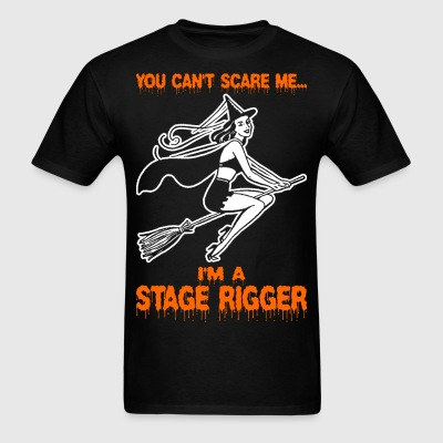 You Cant Scare Me Im A Stage Rigger - Men's T-Shirt