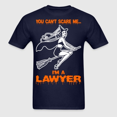 You Cant Scare Me Im A Lawyer - Men's T-Shirt