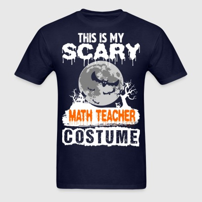This is my Scary Math Teacher Costume - Men's T-Shirt