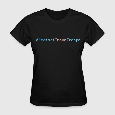 Protect Trans Troops Hashtag Pride Flag - Women's T-Shirt