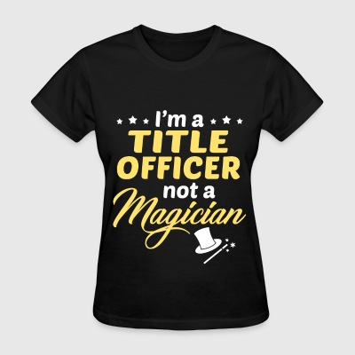 Title Officer - Women's T-Shirt