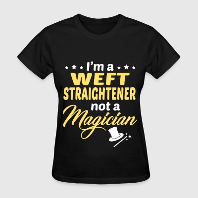 Weft Straightener - Women's T-Shirt