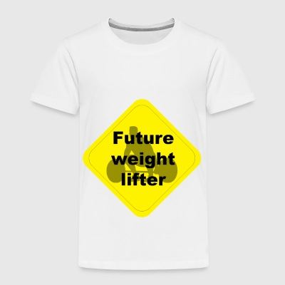 Future weight lifter - Toddler Premium T-Shirt